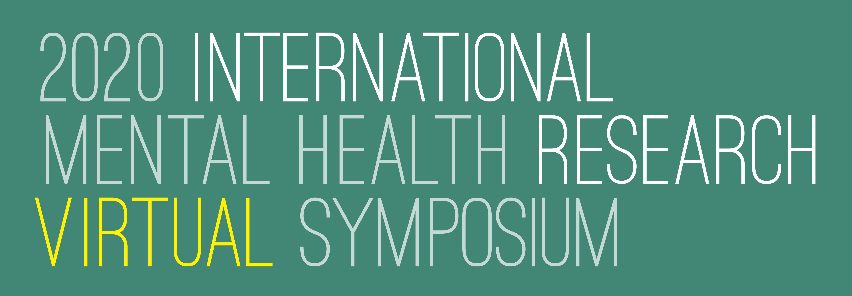 2020 International Mental Health Research Symposium Presentations