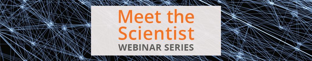 Meet the Scientist - July 2020