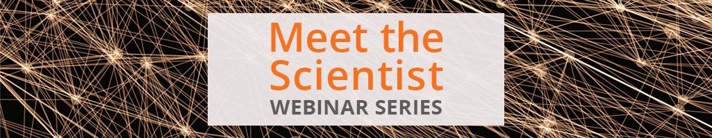 Meet the Scientist - August 2021