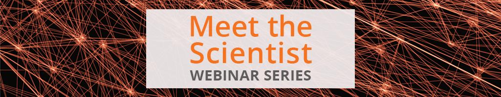 Meet the Scientist - April 2020